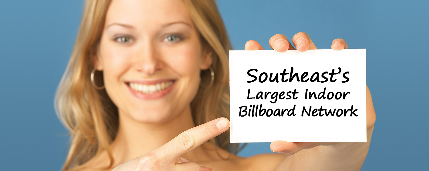 Largest Indoor Billboard Network in the Southeast US